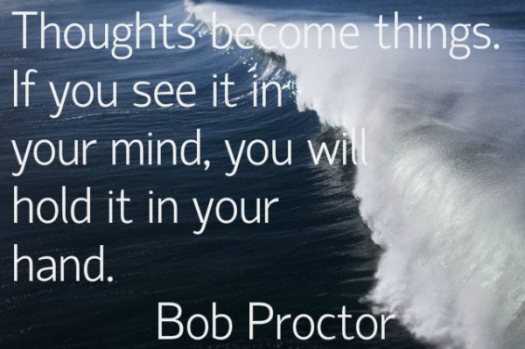 thoughts-become-things-if-you-see-it-in-your-mind-you-will-hold-it-in-your-hand